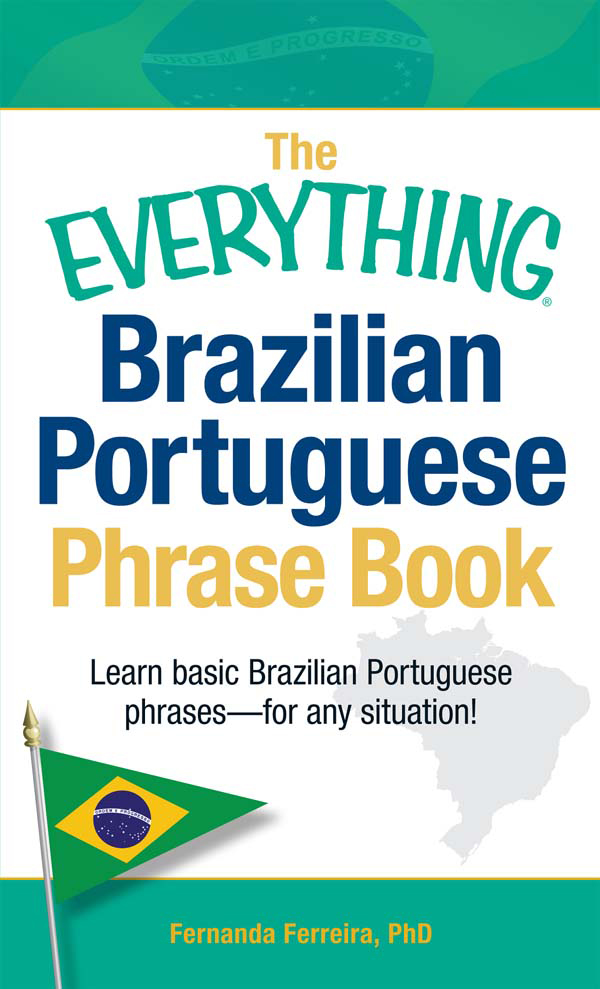 The Everything Brazilian Portuguese Phrase Book: Learn Basic Brazilian Portuguese Phrases - For Any Situation!