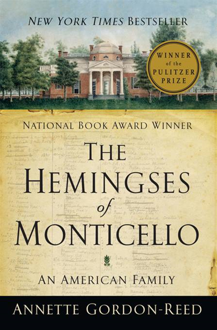 The Hemingses of Monticello: An American Family By: Annette Gordon-Reed