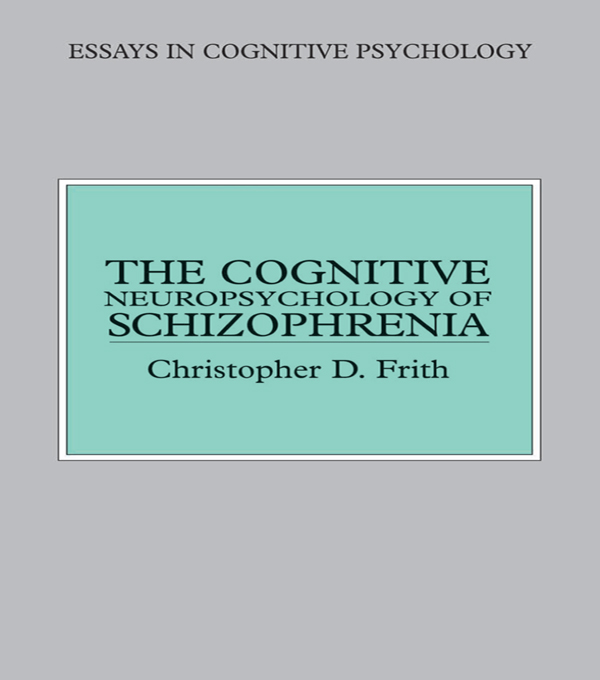 The Cognitive Neuropsychology of Schizophrenia