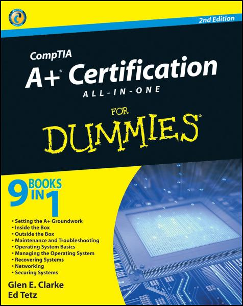 CompTIA A+ Certification All-In-One For Dummies By: Edward Tetz,Glen E. Clarke