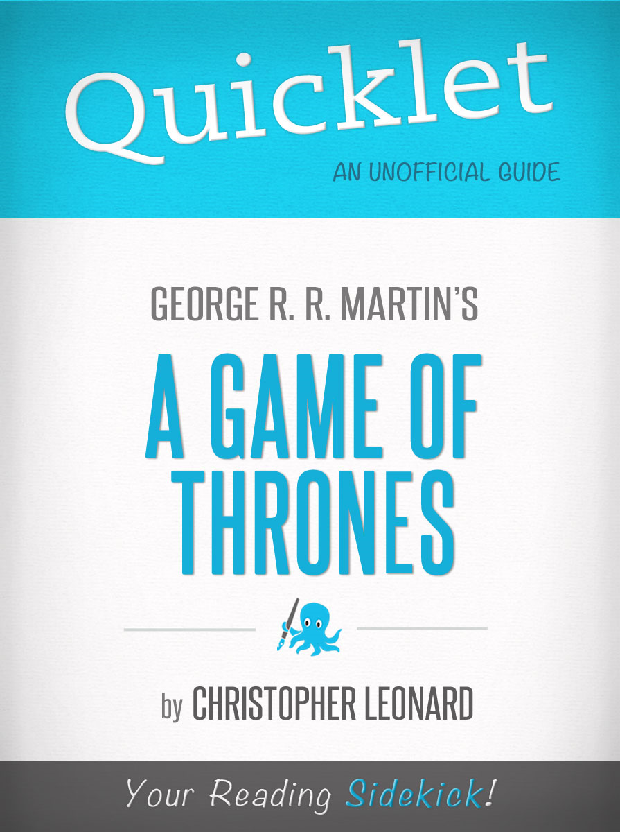Quicklet on A Game of Thrones by George R. R. Martin (CliffNotes-like Book Summary)