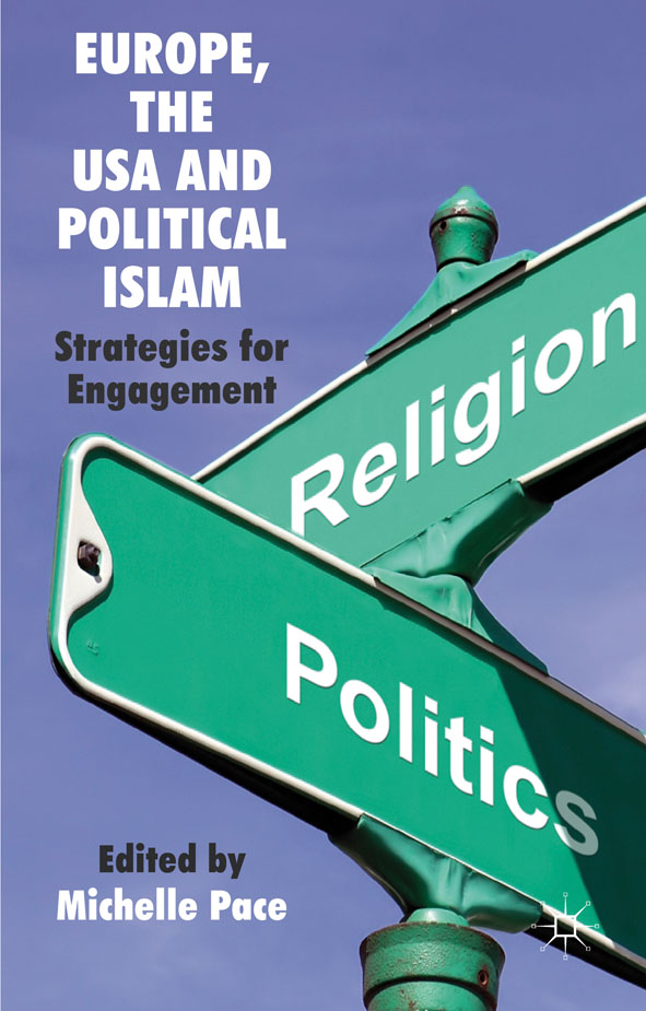 Europe,  the USA and Political Islam Strategies for Engagement