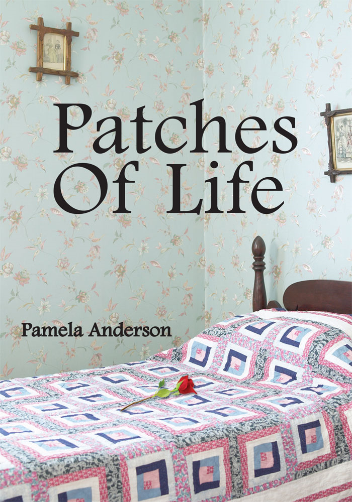 Patches Of Life By: Pamela Anderson