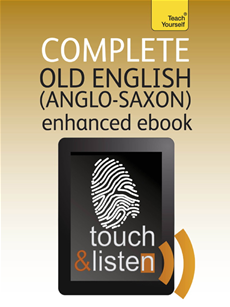 Complete Old English (Kindle Enhanced Edition) Teach Yourself