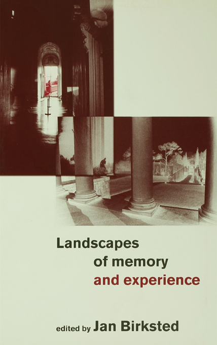 Landscapes of Memory and Experience By: