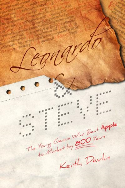 Leonardo and Steve: The Young Genius Who Beat Apple to Market by 800 Years By: Keith Devlin