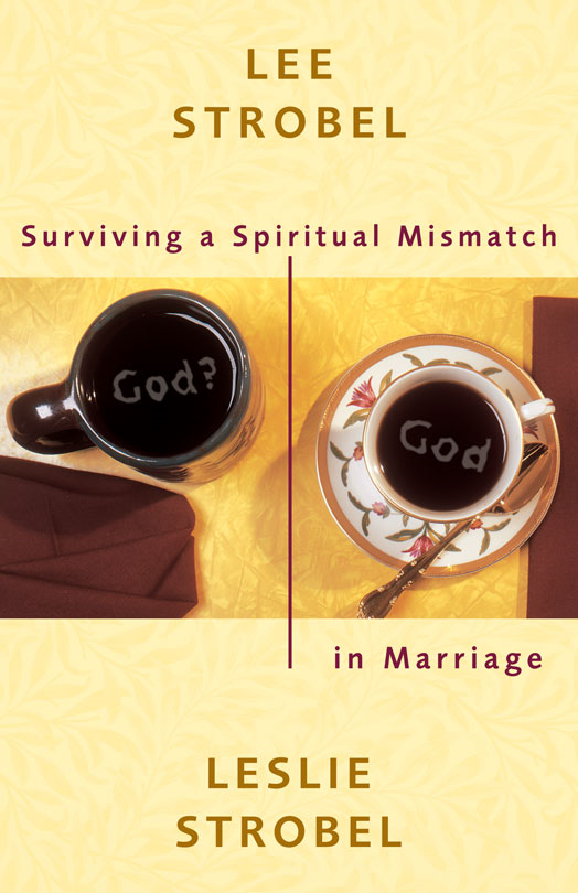 Surviving a Spiritual Mismatch in Marriage By: Lee   Strobel,Leslie   Strobel