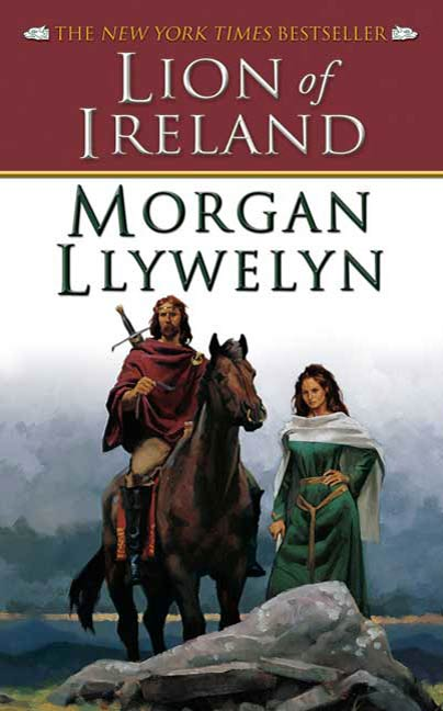 Lion of Ireland By: Morgan Llywelyn