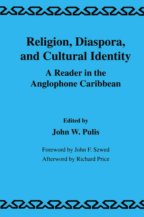 Religion,  Diaspora and Cultural Identity A Reader in the Anglophone Caribbean
