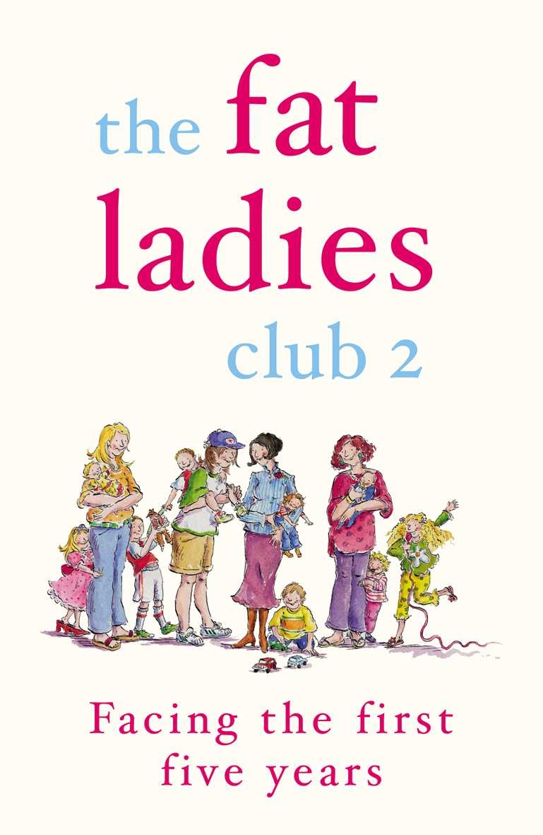 The Fat Ladies Club: Facing the First Five Years