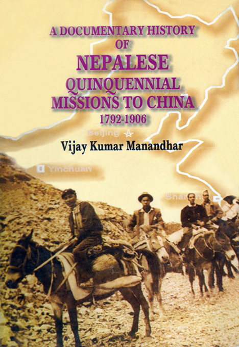 A Documentary History of Nepalese Quinquennial Missions to China