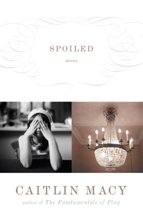 Spoiled By: Caitlin Macy