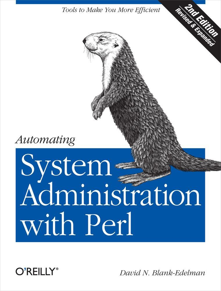 Automating System Administration with Perl By: David N. Blank-Edelman