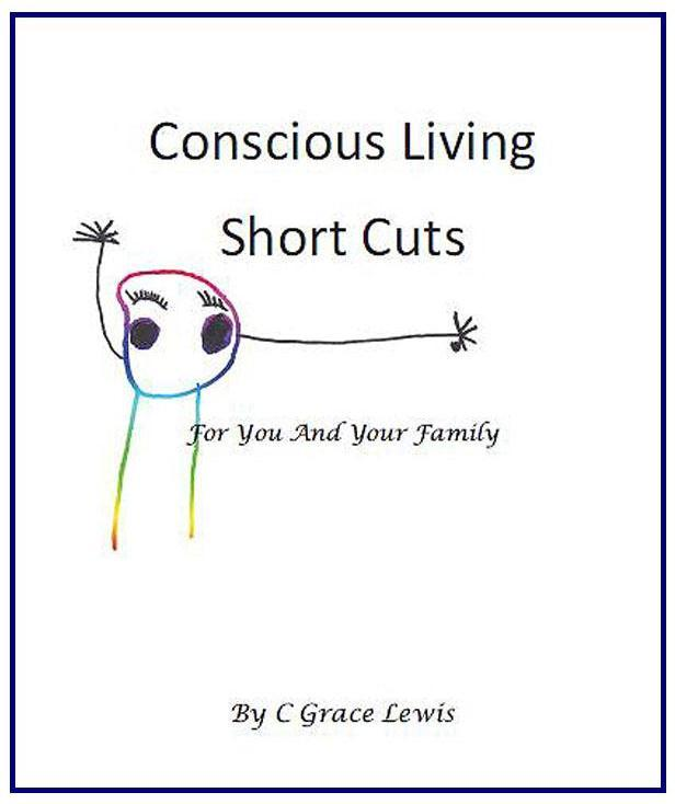 Conscious Living Short Cuts For You And Your Family