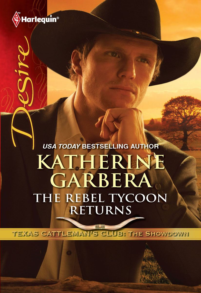 The Rebel Tycoon Returns By: Katherine Garbera