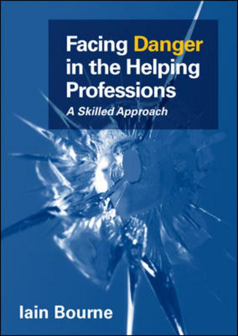 Facing Danger In The Helping Professions: A Skilled Approach