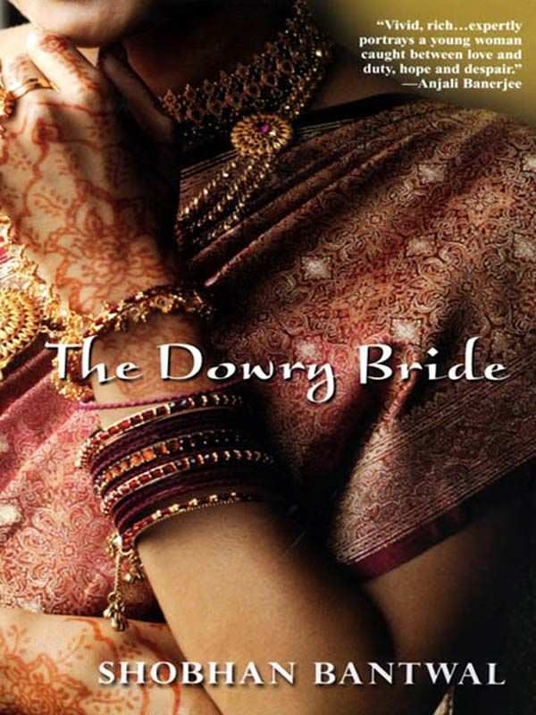 The Dowry Bride By: Shobhan Bantwal