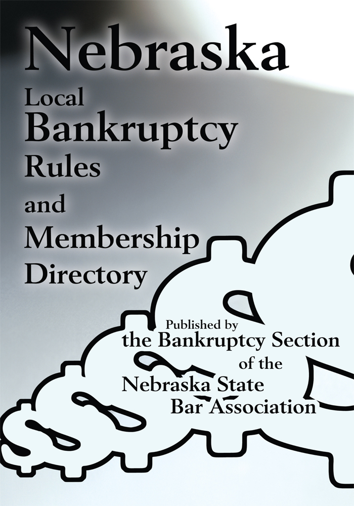 NEBRASKA LOCAL BANKRUPTCY RULES AND MEMBERSHIP DIRECTORY