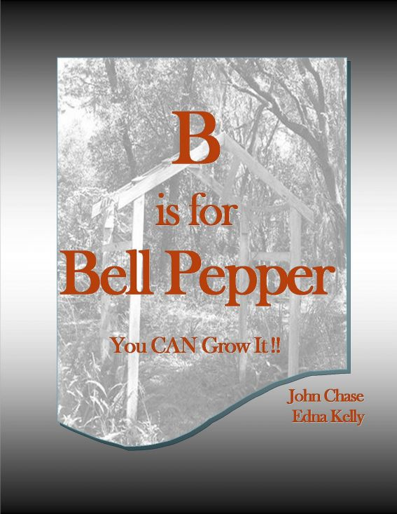 B is for Bell Pepper By: John Chase
