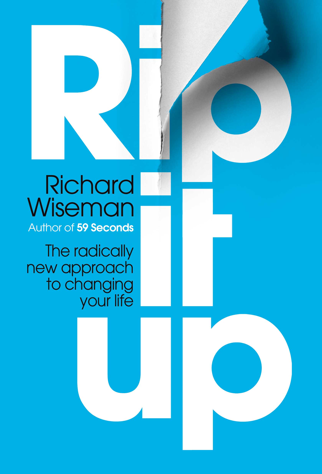 Rip It Up The radically new approach to changing your life