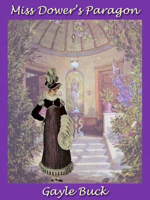 Miss Dower's Paragon By: Gayle Buck