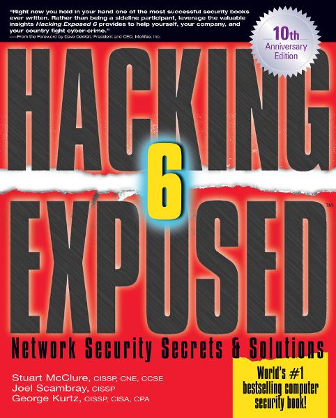 Hacking Exposed, Sixth Edition : Network Security Secrets& Solutions: Network Security Secrets& Solutions