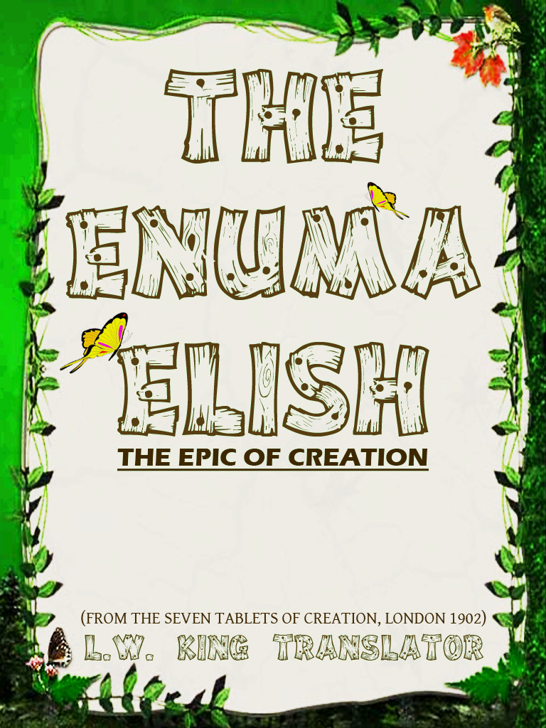 The Enuma Elish The Epic Of Creation