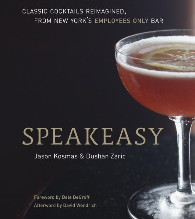 Speakeasy By: Dushan Zaric,Jason Kosmas