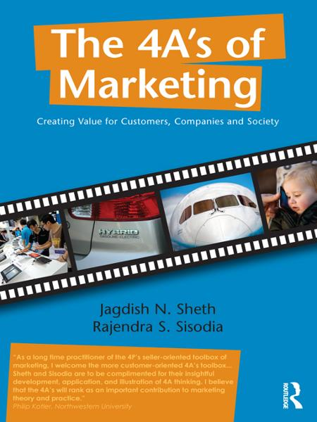 The 4 A's of Marketing By: Jagdish Sheth,Rajendra Sisodia