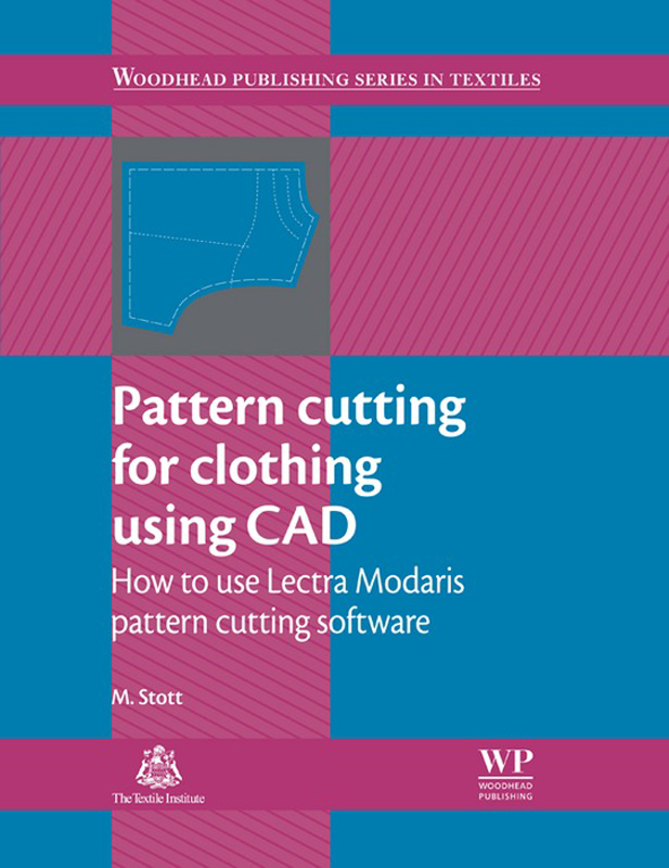 Pattern Cutting for Clothing Using CAD How To Use Lectra Modaris Pattern Cutting Software