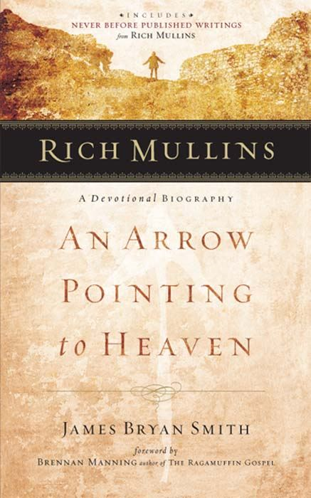 Rich Mullins By: Brennan Manning,James  Bryan Smith