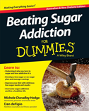 Beating Sugar Addiction For Dummies:
