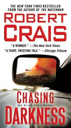 Chasing Darkness: An Elvis Cole Novel By: Robert Crais