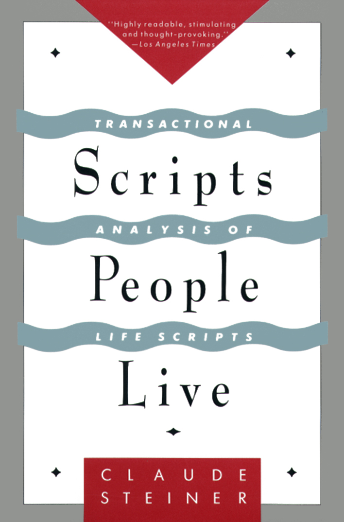 Scripts People Live By: Claude Steiner