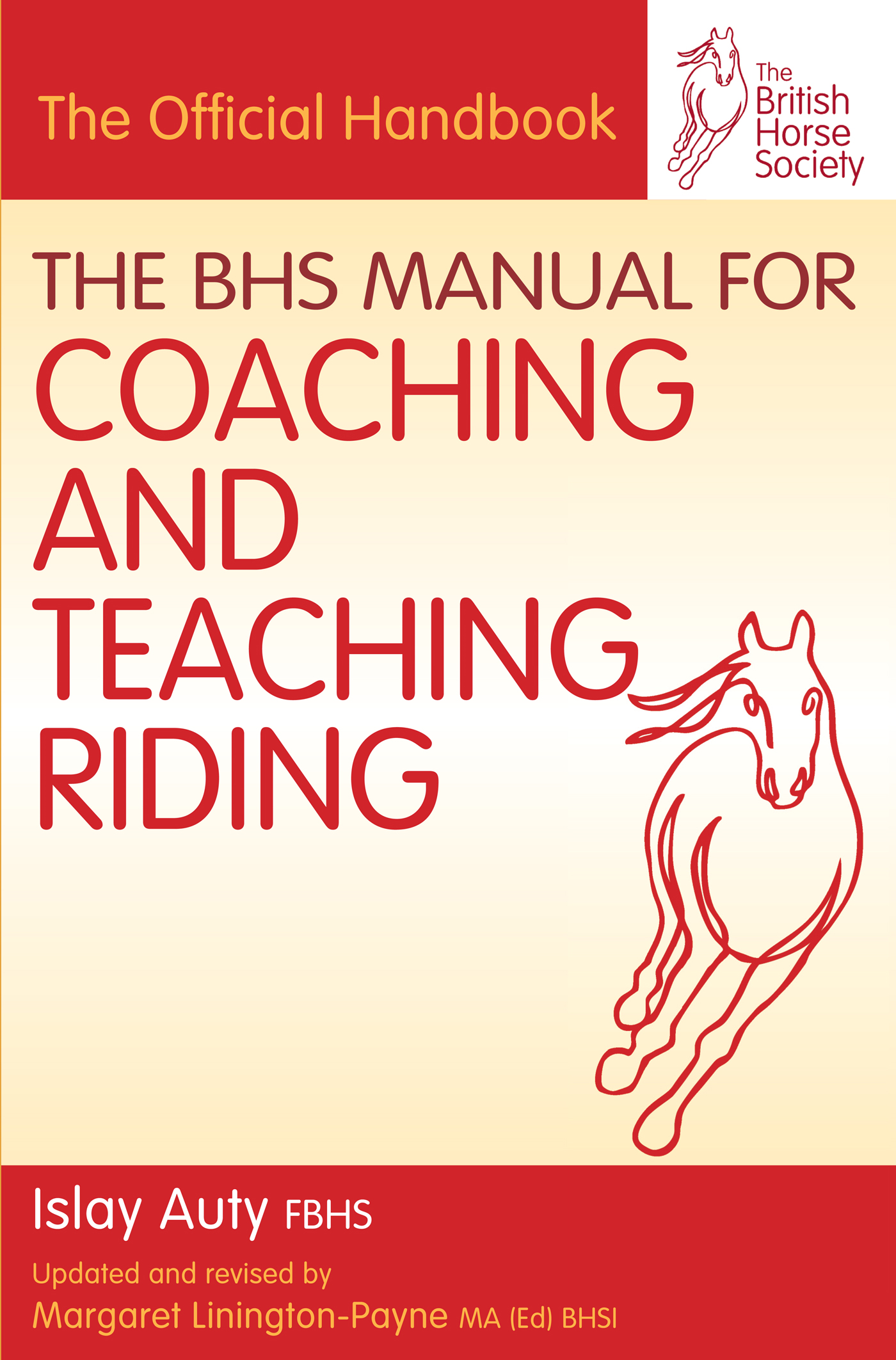 BHS Manual for Coaching and Teaching Riding By: Islay Auty