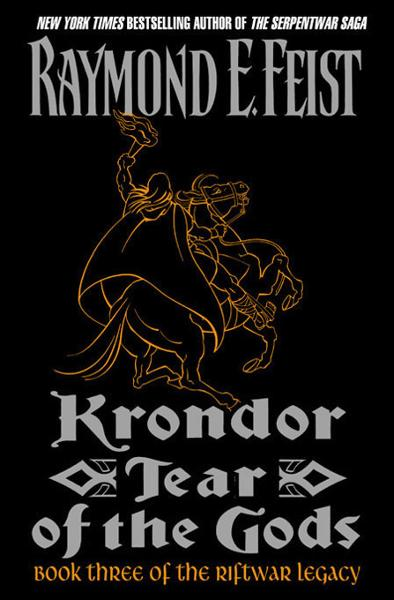 Krondor: Tear of the Gods By: Raymond E. Feist