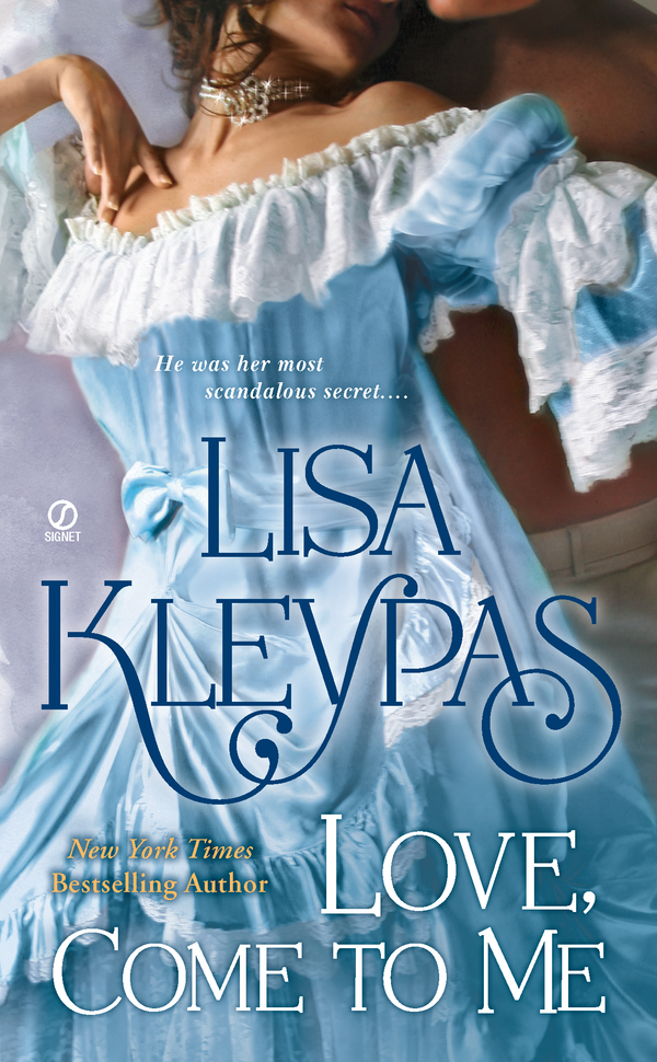 Love, Come to Me By: Lisa Kleypas