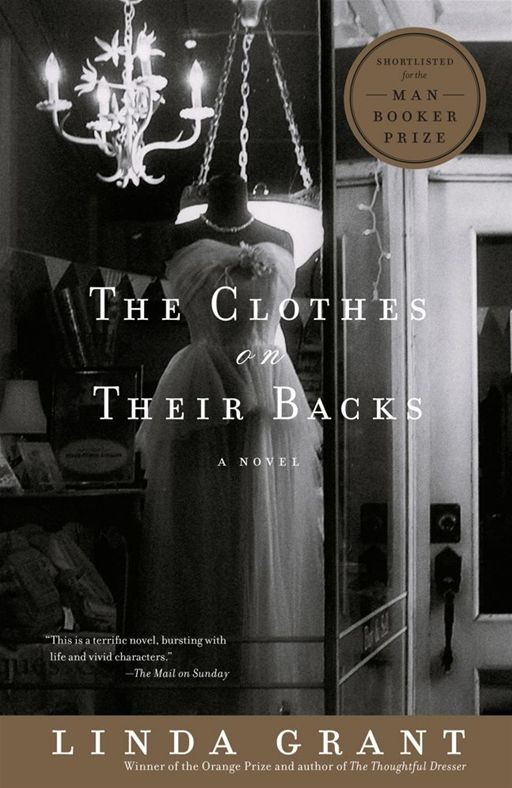 The Clothes On Their Backs By: Linda Grant