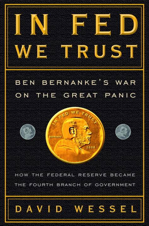 In FED We Trust By: David Wessel