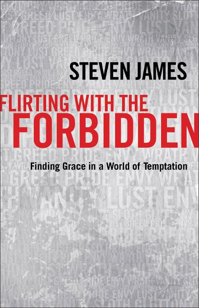 Flirting with the Forbidden By: Steven James