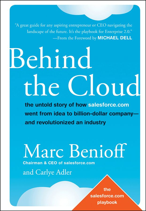 Behind the Cloud By: Carlye Adler,Marc Benioff
