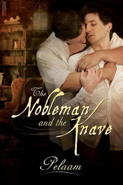 The Nobleman and the Knave By: Pelaam