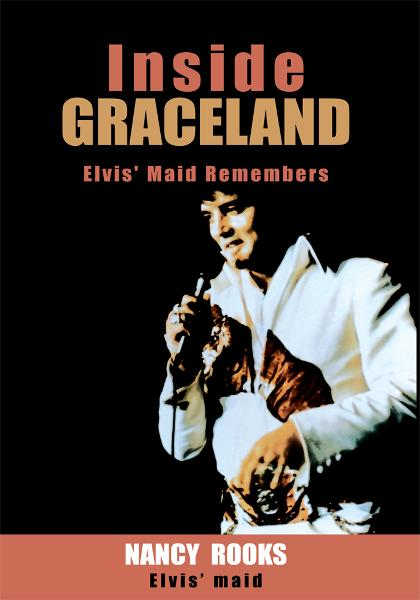 Inside Graceland By: Nancy Rooks