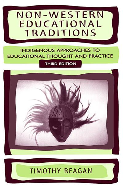 Non-Western Educational Traditions By: Timothy G. Reagan