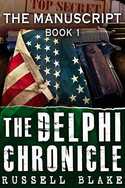 The Delphi Chronicle, Book 1: The Manuscript By: Russell Blake