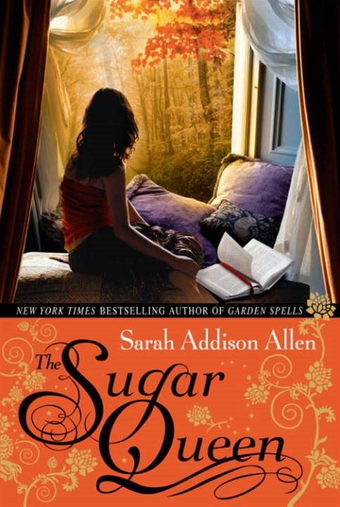 The Sugar Queen By: Sarah Addison Allen