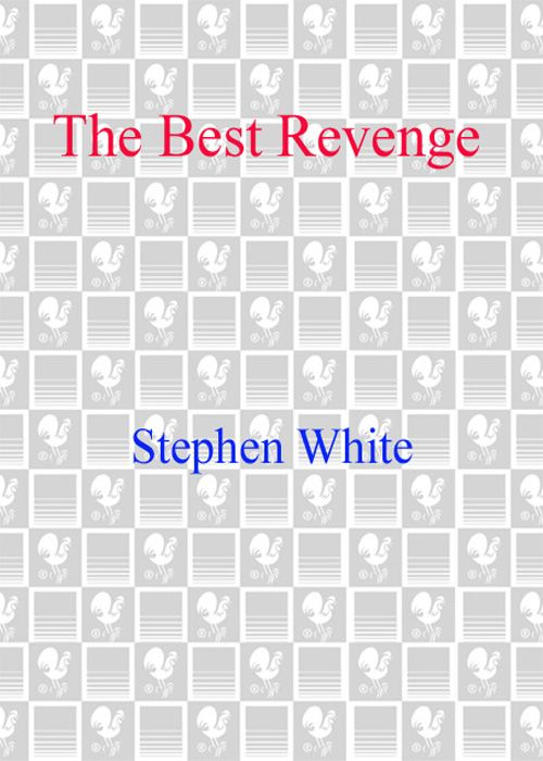 The Best Revenge By: Stephen White