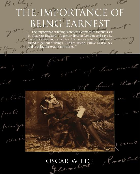 """a mockery of victorian aristocracy in the play the importance of being earnest by oscar wilde The importance of being earnest by oscar wilde us that the setting for the play is late-victorian title the play """"the importance of being earnest."""