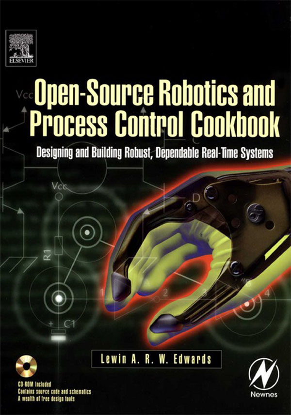 Open-Source Robotics and Process Control Cookbook Designing and Building Robust,  Dependable Real-time Systems