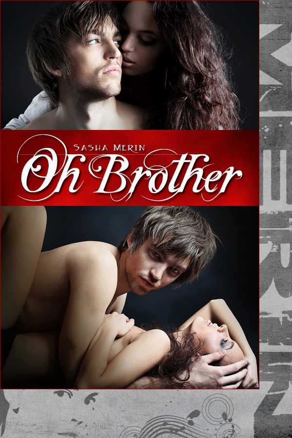 Oh, Brother By: Sasha Merin